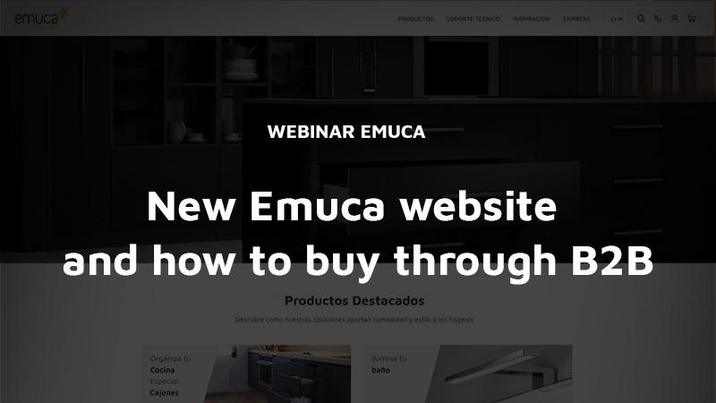 Webinar. New Emuca website and how to buy through B2B